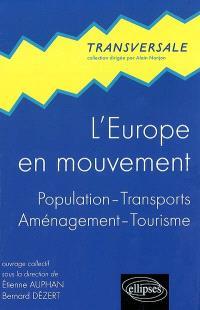 L'Europe en mouvement : population, transports, aménagement, tourisme