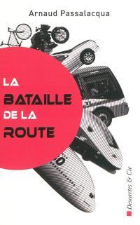 La bataille de la route