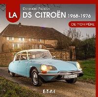 La Citroën DS de mon père. Volume 2, 1968-1976
