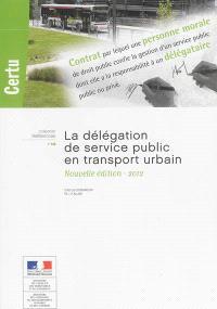 La délégation de service public en transport urbain