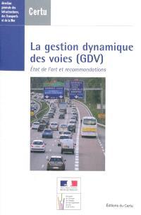 La gestion dynamique des voies (GDV) : état de l'art et recommandations