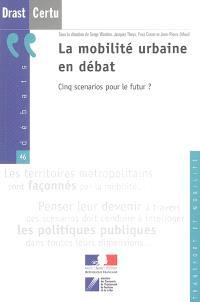 La mobilité urbaine en débat : cinq scénarios pour le futur ?