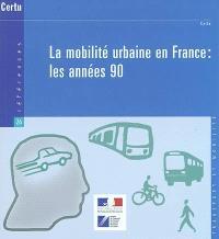 La mobilité urbaine en France : les années 90