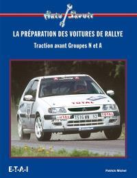 La préparation des voitures de rallye : traction avant groupes N et A
