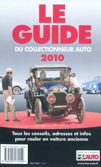 Le guide du collectionneur auto 2010 : tous les conseils, adresses et infos pour rouler en voiture ancienne