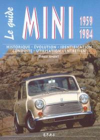 Le guide Mini Austin 1959-1984 : historique, évolution, identification, conduite, utilisation, entretien