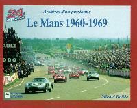 Le Mans 1960-1969 : archives d'un passionné