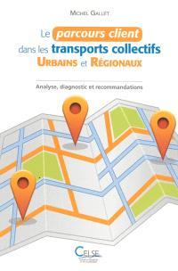 Le parcours client dans les transports collectifs urbains et régionaux : analyse, diagnostic et recommandations