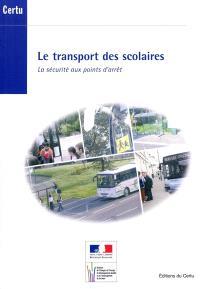 Le transport des scolaires : la sécurité aux points d'arrêt