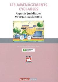 Les aménagements cyclables : aspects juridiques et organisationnels
