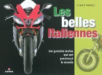 Les belles Italiennes : les grandes motos qui ont passionné le monde