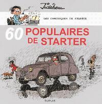 Les chroniques de Starter, 60 populaires de Starter