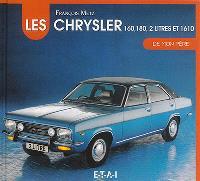Les Chrysler 160, 180, 2 litres et 1610 de mon père