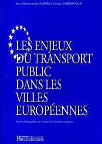 Les enjeux du transport public dans les villes européennes : actes du colloque