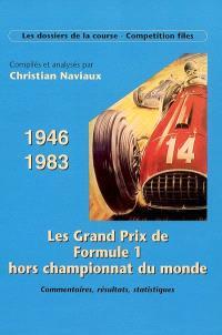 Les Grands Prix de Formule 1, hors championat du monde, 1946-1983 : commentaires, résultats, statistiques
