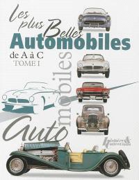 Les plus belles automobiles du XXe siècle, 1908-1999. Volume 1, De A à C
