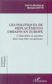 Les politiques de déplacements urbains en Europe : l'innovation en question dans cinq villes européennes