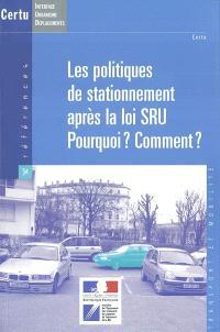 Les politiques de stationnement après la loi SRU : pourquoi ? comment ?