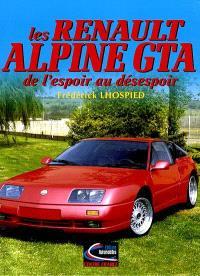 Les Renault alpine GTA : de l'espoir au désespoir