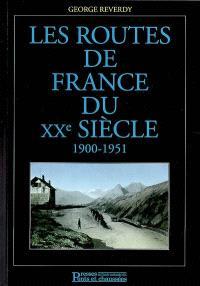 Les routes de France du XXe siècle. Volume 1, 1900-1951