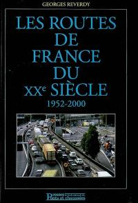 Les routes de France du XXe siècle. Volume 2, 1952-2000