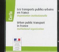 Les transports publics urbains en France : organisation institutionnelle = Urban public transport in France : institutional organization