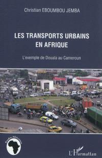 Les transports urbains en Afrique : l'exemple de Douala au Cameroun