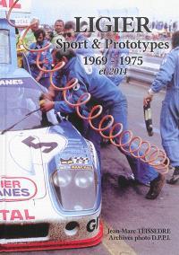 Ligier : sport & prototypes : 1969-1975 et 2014