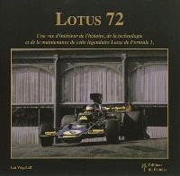 Lotus 72 : une vue d'intérieur de l'histoire, de la technologie et de la maintenance de cette légendaire Lotus de formule 1
