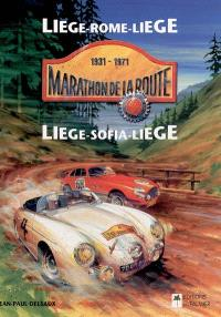Marathon de la route, 1931-1971 : Liège-Rome-Liège, Liège-Sofia-Liège
