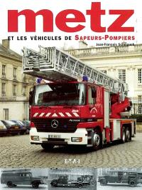 Metz et les véhicules de sapeurs-pompiers
