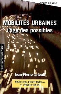 Mobilités urbaines : l'âge des possibles : rouler plus, polluer moins... et dépenser moins