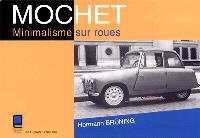 Mochet : minimalisme sur roues = Mochet : minimalism on wheels