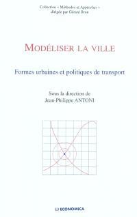 Modéliser la ville : formes urbaines et politiques de transport