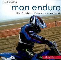 Mon Enduro : itinéraire d'un concurrent