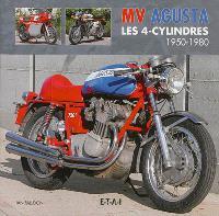 MV Agusta : les 4-cylindres, 1950-1980