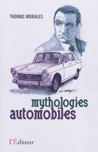 Mythologies automobiles : chroniques