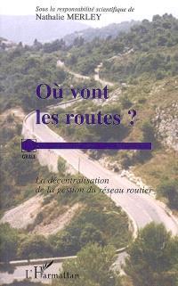 Où vont les routes ? : la décentralisation de la gestion du réseau routier