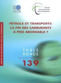 Pétrole et transports : la fin des carburants à prix abordables ? : table ronde 138
