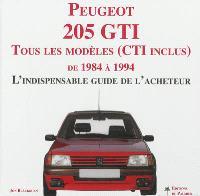 Peugeot 205 GTI : tous les modèles (inclus CTI) de 1984 à 1994