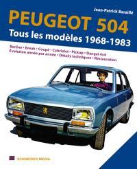 Peugeot 504 : la saga complète 1968-1983 : Berline, break, coupé, cabriolet, pickup, Dangel 4x4, évolution par année, détails techniques, palmarès rallye