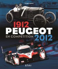 Peugeot en compétition : 1912-2012