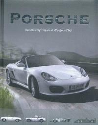 Porsche : modèles mythiques et d'aujourd'hui