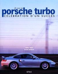 Porsche turbo : 25 ans de célébration d'un succès
