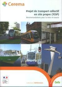 Projet de transport collectif en site propre (TCSP) : recommandations pour la mise en oeuvre