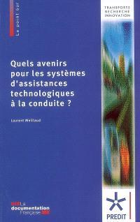 Quels avenirs pour les systèmes d'assistances technologiques à la conduite ?