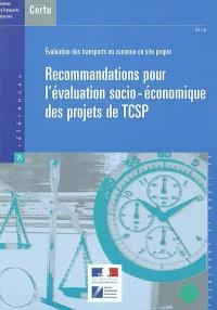 Recommandations pour l'évaluation socio-économique des projets de TCSP : évaluation des transports en commun en site propre