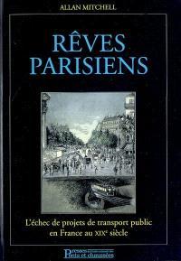 Rêves parisiens : l'échec de projets de transport public en France au XIXe siècle
