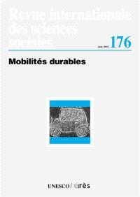 Revue internationale des sciences sociales. n° 176, Mobilités durables