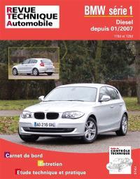 Revue technique automobile. n° B739, BMW série 1 01-2007 ess 1.6 2.0 diesel